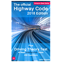 The Official Highway Code - 2018 Edition: Plus Driving Theory Test - Includes 4 Real Interactive Theory Tests - 200 Questions