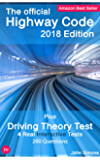 The Official Highway Code - 2018 Edition: Plus Driving Theory Test - Includes 4 Real Interactive Theory Tests - 200 Questions (English Edition)