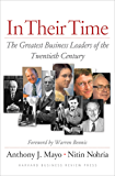 In Their Time: The Greatest Business Leaders Of The Twentieth Century