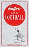Bluffer's Guide To Football (Bluffer's Guides)