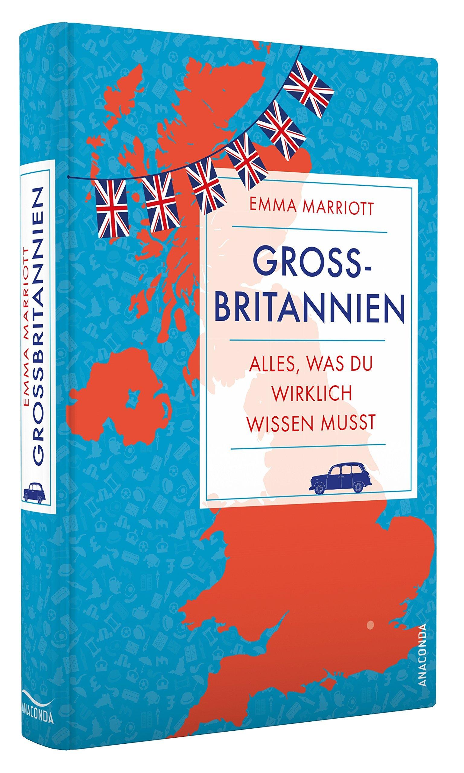 Großbritannien. Alles, was du wissen solltest Gebundenes Buch – 28. Februar 2016 Emma Marriott Großbritannien. Alles Anaconda Verlag 3730603205