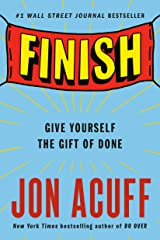 Finish: Give Yourself the Gift of Done Paperback