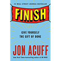 Finish: Give Yourself the Gift of Done (English Edition)