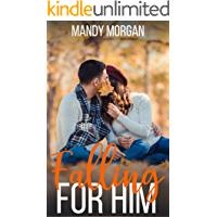 Falling For Him: A Sweet Insta-Love Romance