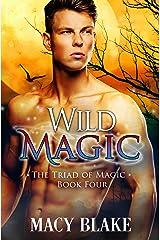 Wild Magic (The Triad of Magic Book 4) Kindle Edition