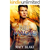 Wild Magic (The Triad of Magic series Book 4)