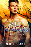 Wild Magic (The Triad of Magic Book 4) (English Edition)