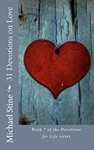31 Devotions on Love (Devotions for Life Book 7)