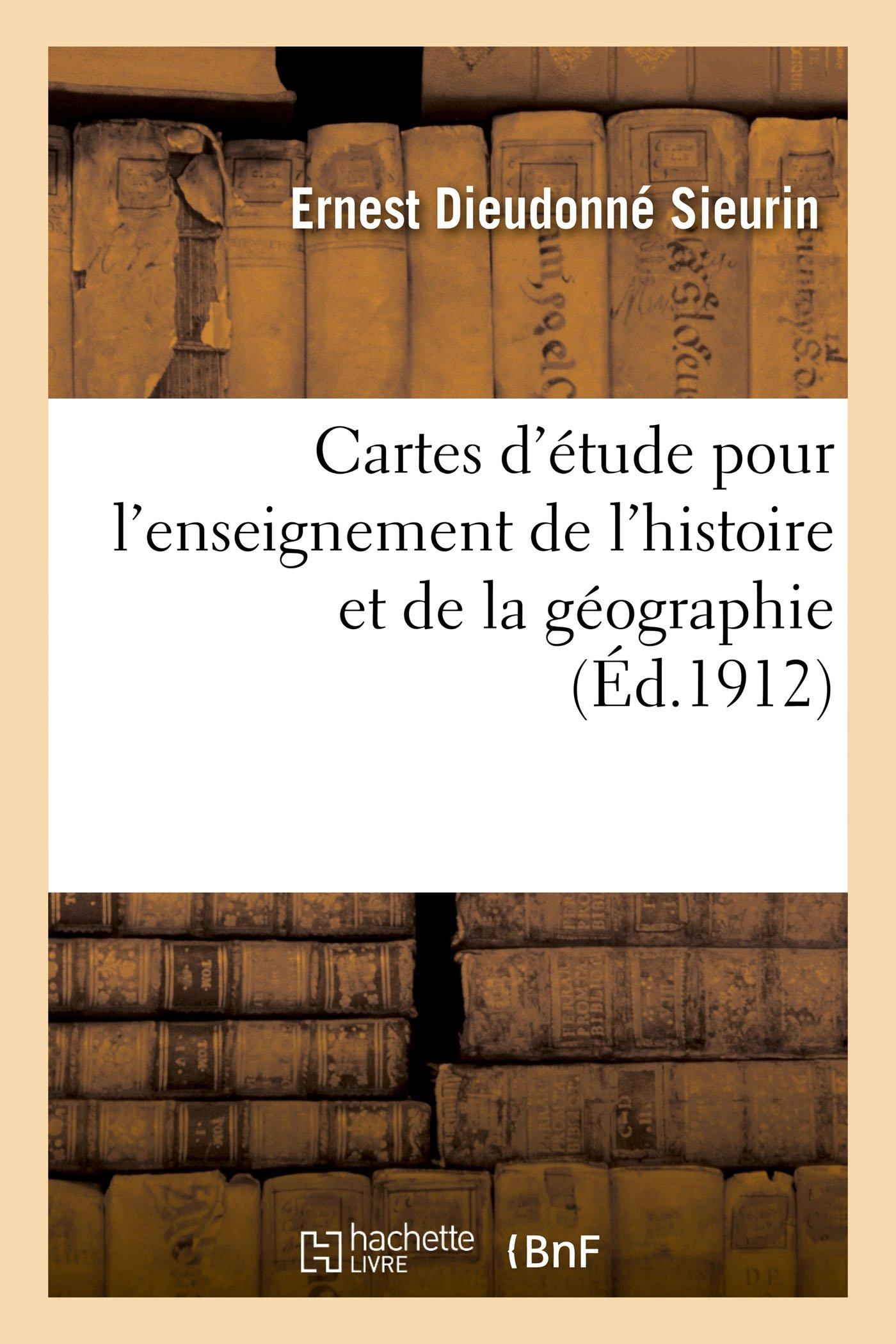 Cartes d'Étude Pour Servir À l'Enseignement de l'Histoire Et de la Géographie, Classes (French Edition) pdf epub