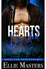 Hearts Divided: a Sizzling Rock Star Romance (Angel Fire Rock Romance Book 4) Kindle Edition