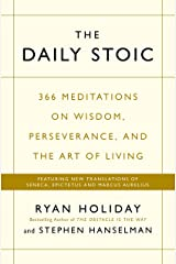 The Daily Stoic: 366 Meditations on Wisdom, Perseverance, and the Art of Living:  Featuring new translations of Seneca, Epictetus, and Marcus Aurelius Paperback