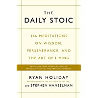The Daily Stoic: 366 Meditations on Wisdom, Perseverance, and the Art of Living:  Featuring new translations of Seneca, Epictetus, and Marcus Aurelius