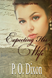 Expecting His Wife: A Darcy and Elizabeth Love Story