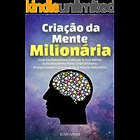 Criação Da Mentalidade Milionária: Guia De Bolso Para Colocar A Sua Mente Subconsciente Para Criar Dinheiro…