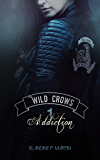 Wild Crows: 1. Addiction