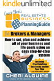 Coach Cheri's Business Planning Guide for Real Estate Brokers and Managers: How to set, plan and achieve all of your business and life goals step-by-step. ... Cheri's Business Planning Guides Book 2)