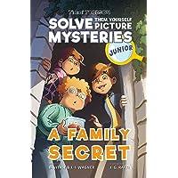 A Family Secret: A Timmi Tobbson Junior (6-8) Children's Detective Adventure Book (Solve-Them-Yourself Mysteries Book…