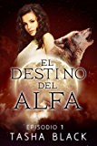 El destino del Alfa: Episodio 1 (Spanish Edition)