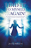 I Did It to Myself…Again!: New Life-Between-Lives Case Studies Show How Your Soul's Contract Is Guiding Your Life