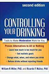 Controlling Your Drinking, Second Edition: Tools to Make Moderation Work for You Kindle Edition