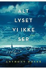Alt lyset vi ikke ser (Norwegian Edition) Kindle Edition