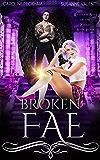 Broken Fae (Ruthless Boys of the Zodiac Book 4)