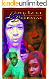 Love Lust & Betrayal: Pt. 1