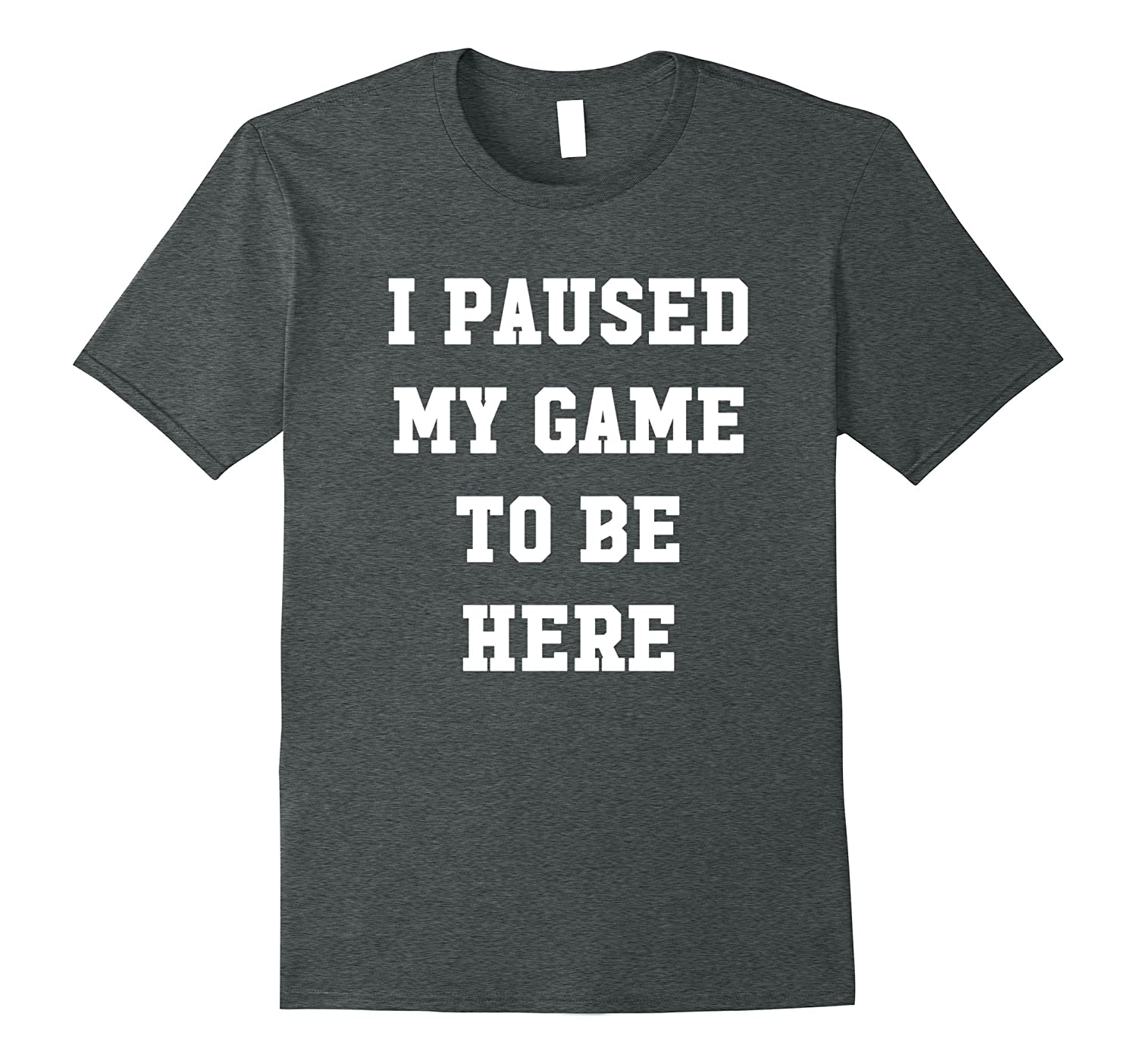 Paused T Shirt Funny Gaming Heather-Tovacu