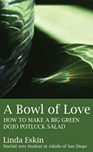 A Bowl of Love - How to Make a Big Green Dojo Potluck Salad