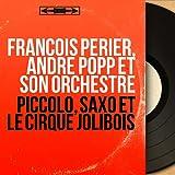 Piccolo, saxo et le cirque jolibois (Mono version)