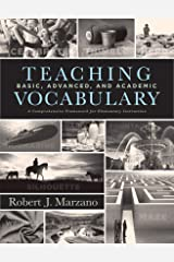 Teaching Basic, Advanced, and Academic Vocabulary: A Comprehensive Framework for Elementary Instruction (Carefully Curated Clusters of Tiered Vocabulary for K-5 Language and Literacy Development) Kindle Edition