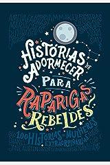 Histórias de adormecer para raparigas rebeldes (Portuguese Edition) Kindle Edition