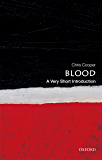 Blood: A Very Short Introduction (Very Short Introductions)