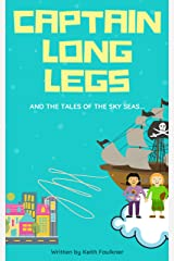 Captain Long legs and the tales of the sky seas Kindle Edition