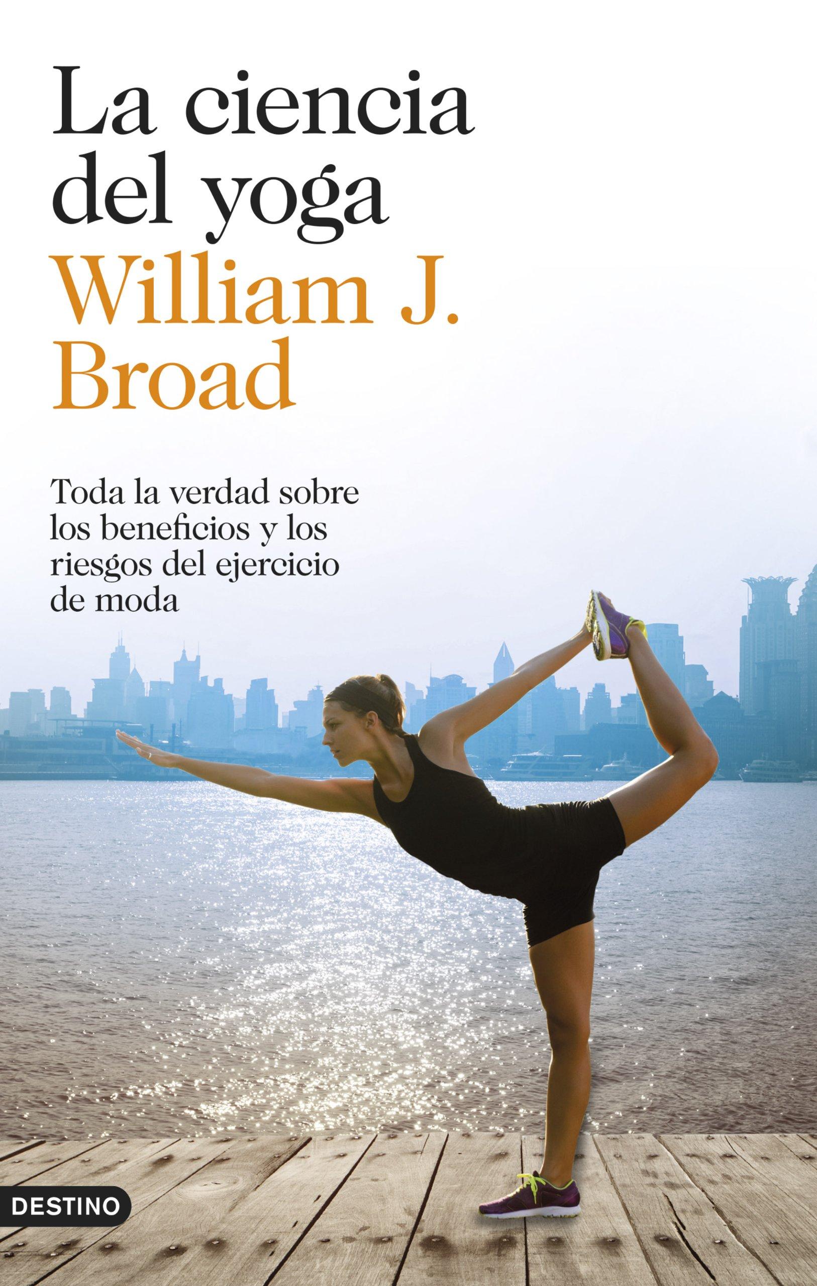 La ciencia del yoga: Toda la verdad sobre los beneficios y ...