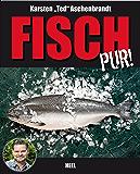 Fisch pur!: Ein Gaumenschmaus für alle Grill- und Fischfans
