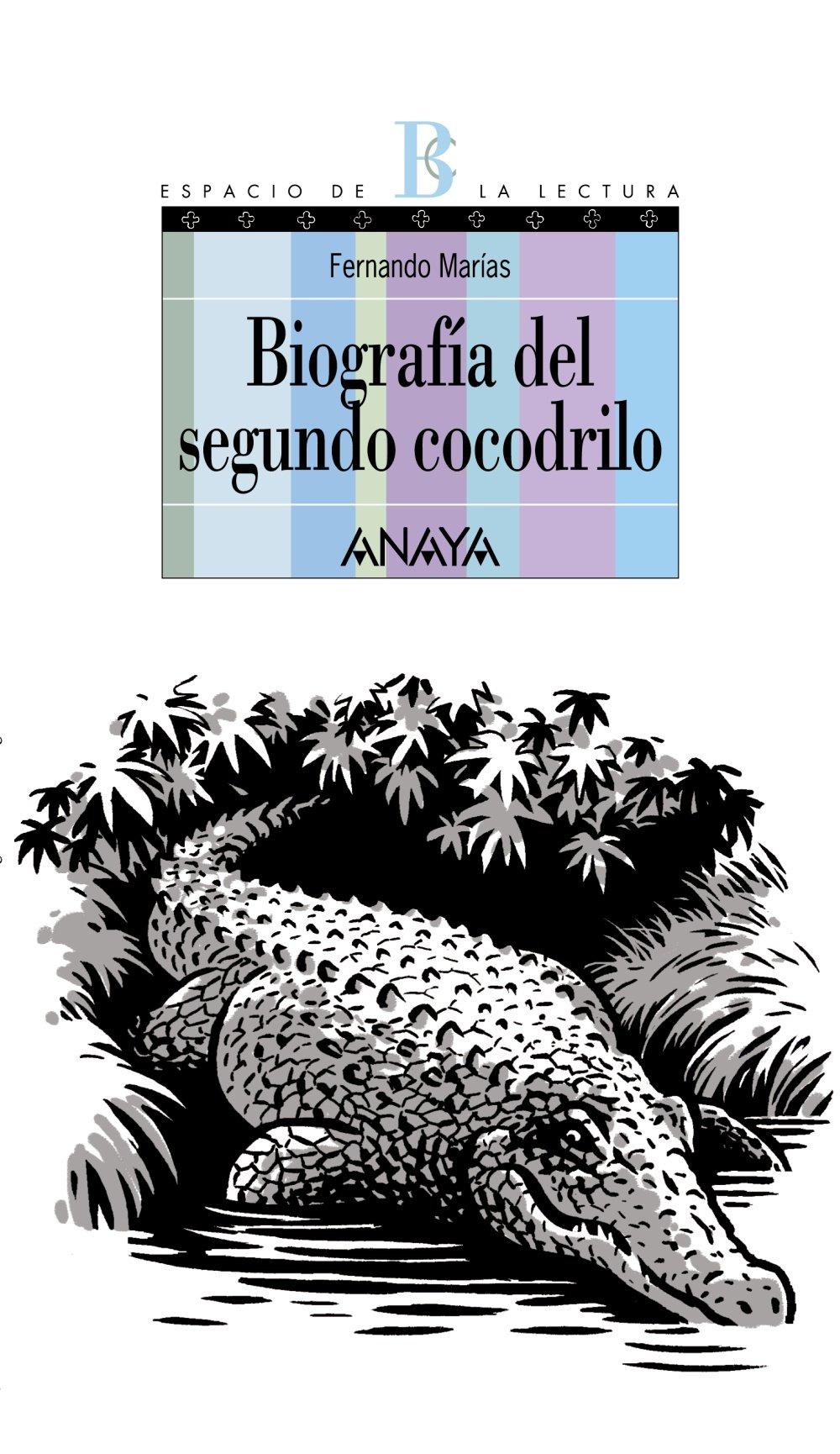 Biografia del segundo cocodrilo/ Biography of the Second Crocodile (Espacio de la lectura/ Reading Area) (Spanish Edition)