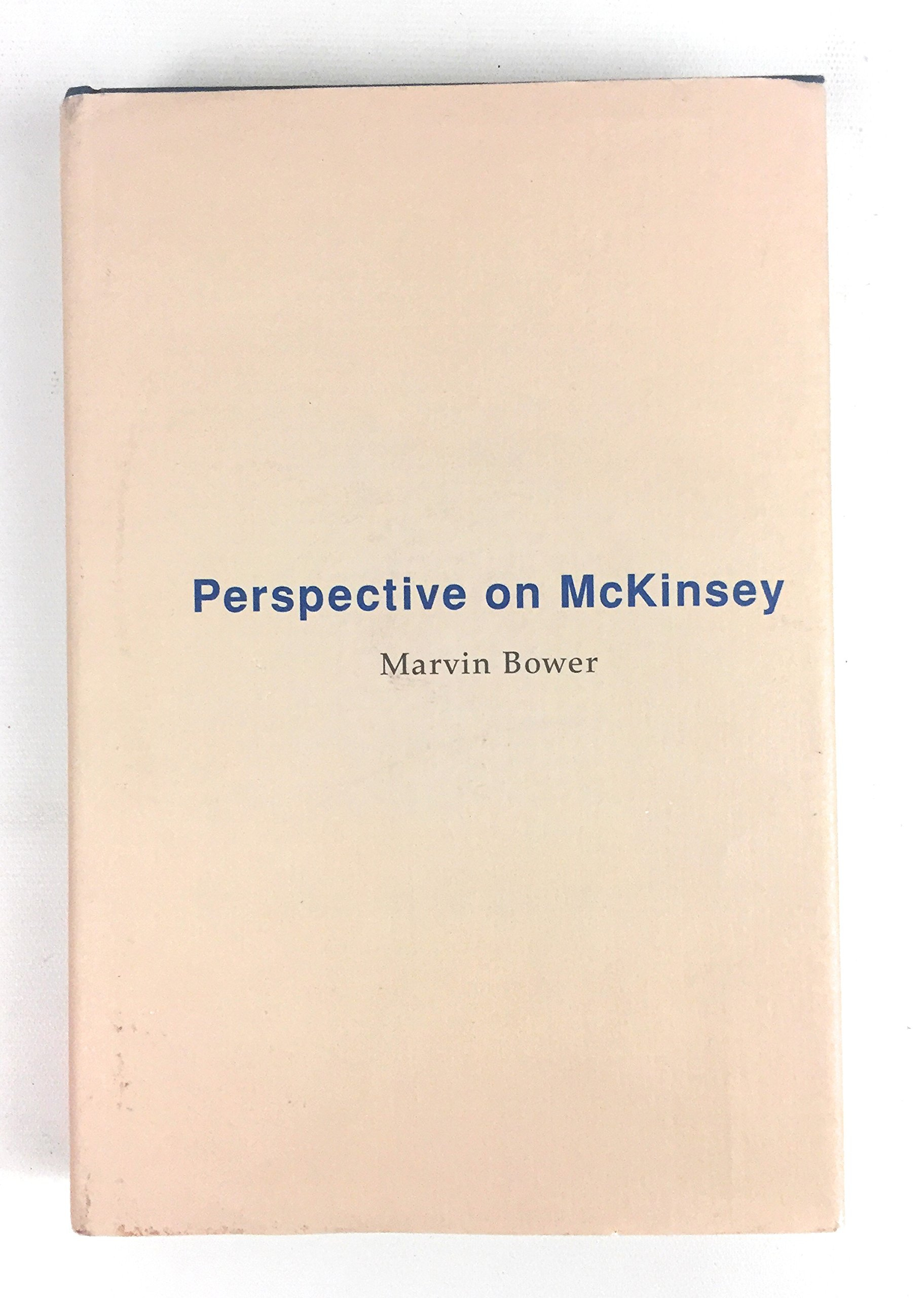 Perspective on Mckinsey: Marvin Bower: Amazon com: Books