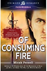 Of Consuming Fire (Operation: Middle of the Garden Book 3) Kindle Edition