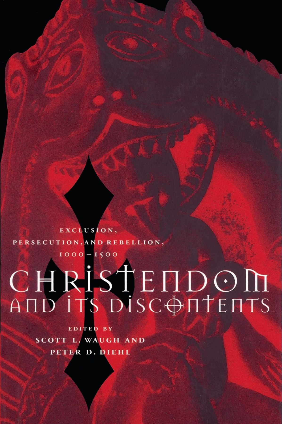Christendom and its Discontents: Exclusion, Persecution, and