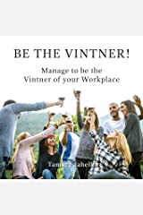 be the vintner manage to be the vintner of your workplace management