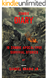 Zombie Diary: 10 Zombie Apocalypse Survival Stories