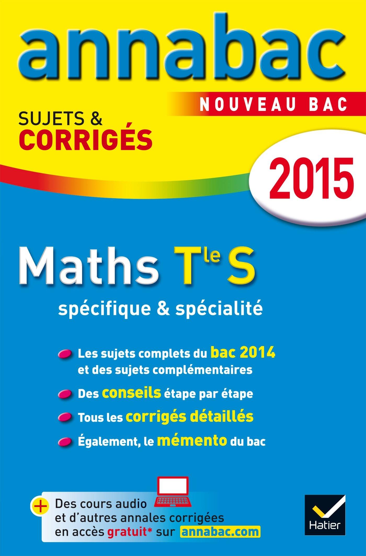 Annales Annabac 2015 Maths Tle S spécifique & spécialité: sujets et corrigés du bac - Terminale S (French) Paperback
