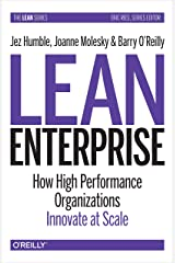 Lean Enterprise: How High Performance Organizations Innovate at Scale Kindle Edition