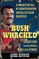 Bushwhacked Kindle Edition