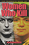 The Mammoth Book of Women Who Kill (Mammoth Books)