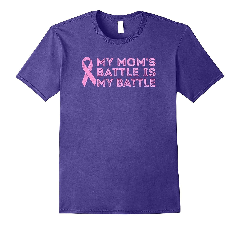 Breast Cancer T-shirt: My Mom's Battle is My Battle Shirt-Art