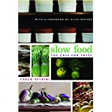 Slow Food: The Case for Taste (Arts and Traditions of the Table: Perspectives on Culinary History)