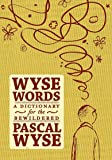 Wyse Words: a Dictionary for the Bewildered