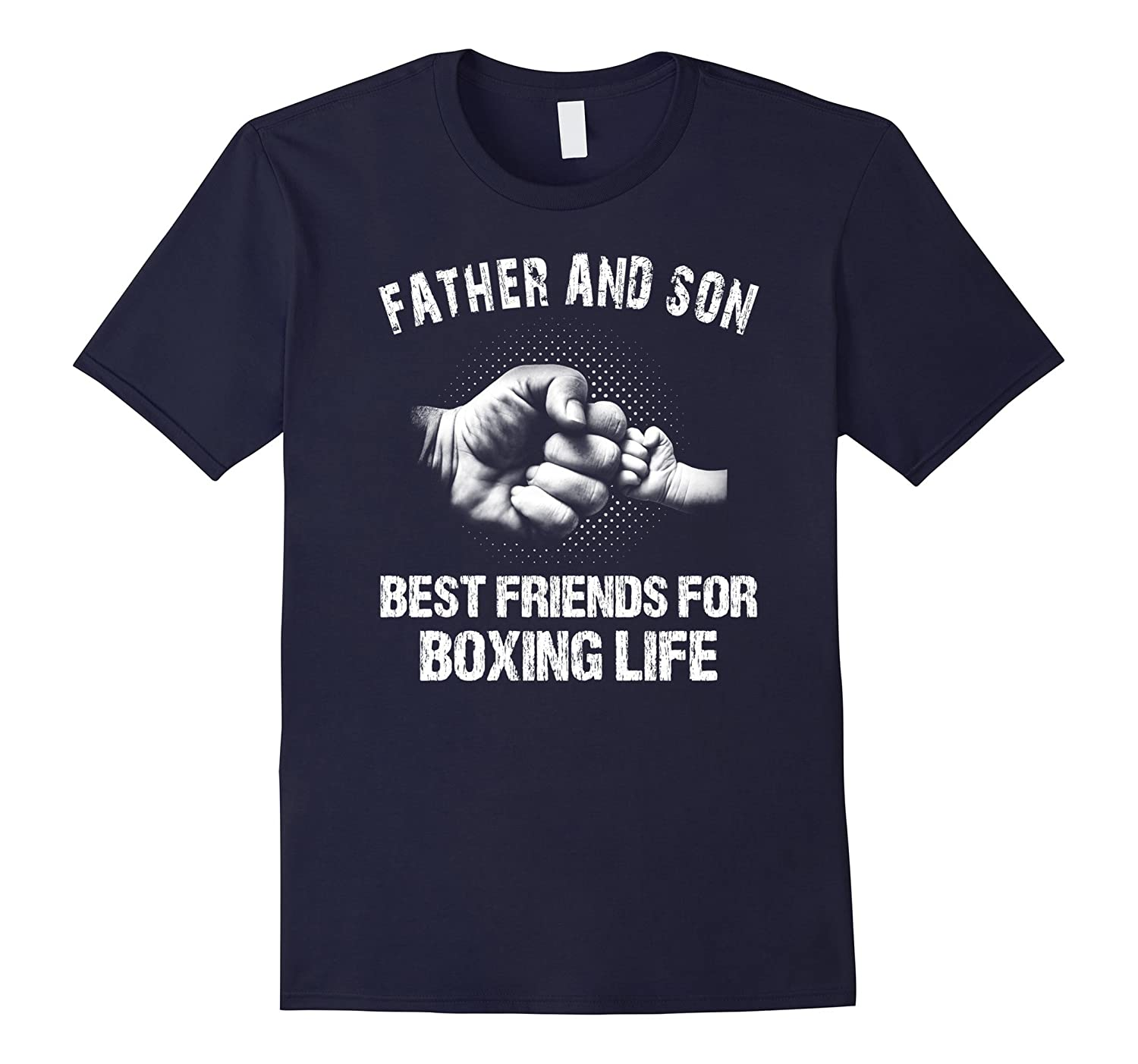 Father And Son Best Friends For Boxing Life T-shirt-CD